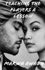 Teaching The Players A Lesson #Wattys2018 #COMPLETED by QueenMeMarwa