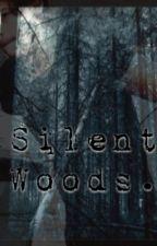 Silent Woods (one direction horror) by SecretStar752