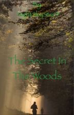 The Secret in the Woods by NightSkyStar9