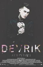 Devrik. by aesthetivcs