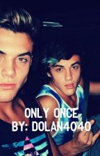 Only once by dolan4040