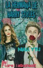La Hermana De Harry Styles (Niall Y Tu ) by FiorellaSnchez5