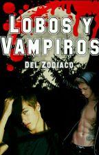 Lobos y Vampiros del Zodiaco(PAUSADA) by XXQueenZodiacXX