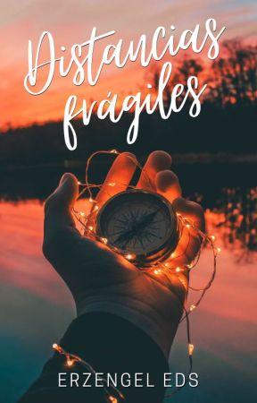 Distancias Frágiles [Serie Cambiantes #1] by ErzengelEds