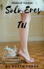 Sólo eres tú. by RoxtaTDROS
