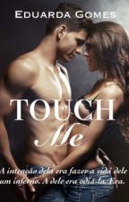 Touch me  by DudaGomes22