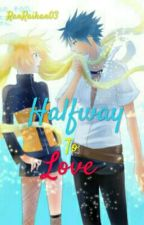 Halfway To Love  by RanRaihan03