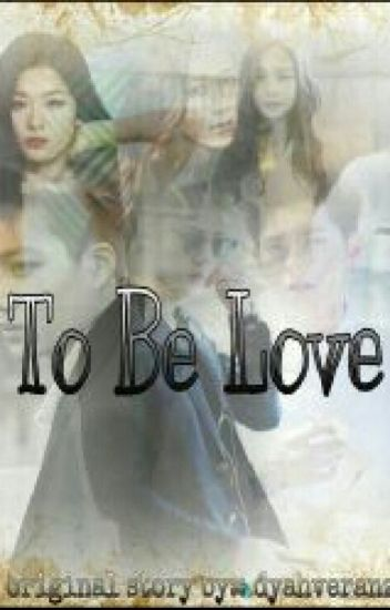 To Be Love