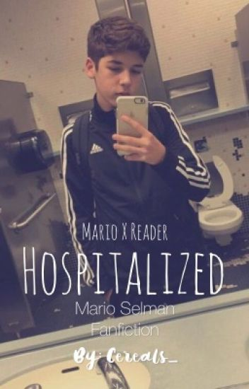 Hospitalized (Mario X Reader) - cereals_ - Wattpad