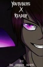 YouTubers x reader  by Phoenix_305
