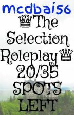 ♕The Selection Roleplay♕ 20/35 SPOTS LEFT by mcdbai56