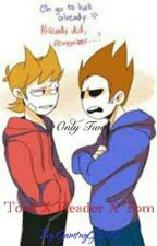 Only Two(Tord X Reader X Tom) by Gam1ngGh0st0