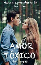 Amor Tóxico #1 |Terminada| Editando by avagoja