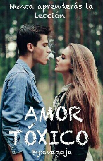 Amor Tóxico #1 |Terminada| Editando