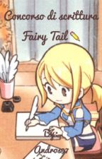 Concorso di scrittura Fairy Tail || Andros97 by Andros97