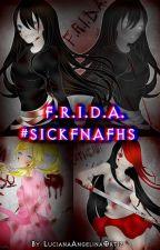 F.R.I.D.A. #SICKFNAFHS by LucianaAngelinaOrtiz