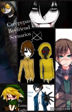 Creepypasta Boyfriend Scenarios (discontinued) - 2 When you