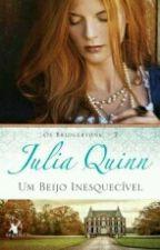 Os Bridgertons 7 - Um Beijo Inesquecível (De Julia Quinn) by Emmy_menezes