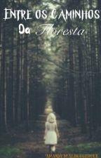 Entre os caminhos da floresta by AmandaMAlbuquerque