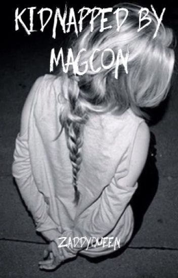 Kidnapped by MagCon•COMPLETED•