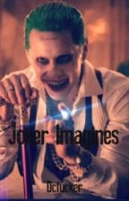 Joker Imagines by Dcfucker