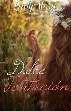 Dulce Tentación (Conveniencia para amar #1) by LadyStory_