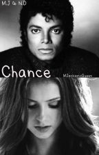 Chance { A Michael Jackson FanFiction Story Ft Nina Dobrev} by MJacksonsQueen