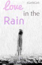 Love In The Rain (GirlxGirl) by Reaper8439979
