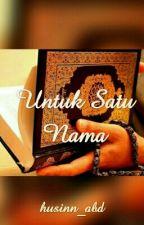 Untuk Satu Nama by husinn_abd