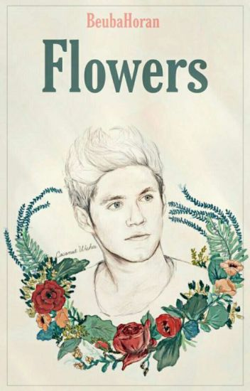 Flowers || Ziall • version