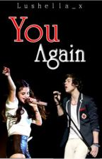 You Again (Harry Styles Fanfic) by lushella_x