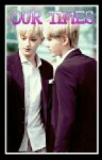 Our Times (KrisTao Version) by Yuiki91