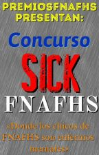 #SickFNAFHS [CONCURSO] by PremiosFNAFHS