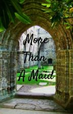 More Than Just A Maid (A Simon Brown Love Story) by TheQueenOfGhost