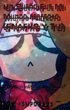 Tan Rápido Se Acabo?..(Fnafhs y Tu) ~2 temporada ~ by Yatsu_Chan