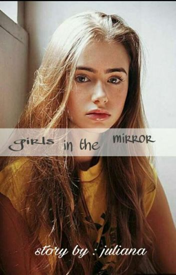 Girl In The Mirror (2)  - [COMPLETED]