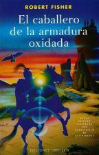 El Caballero de la Armadura Oxidada [resumen] by LluviaAbad123