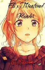 Eli x Threatened Reader (Girl x Girl Story) by JSRestia
