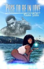 'Pose To Be In Love | Kevin Gates #Wattys2017! by BitchesLoveDee