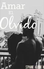 Amar el Olvido by StephanieAguirreNava