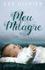 Meu Milagre(Fragmentos)  by Pryolivier
