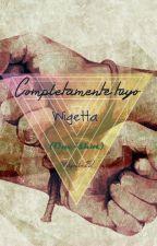 Completamente tuyo... * Wigetta *(One-shot) by SKYALLEY
