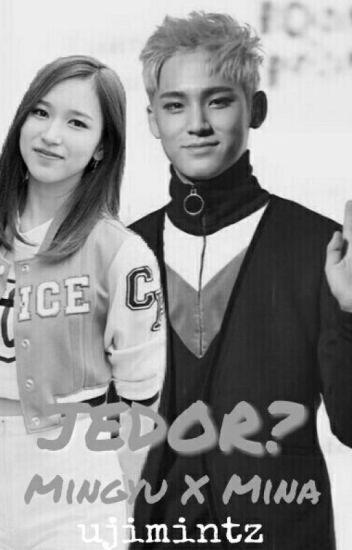Jedor? ;Mingyu+Mina