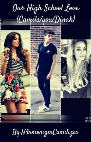 Our High School Love (Camila/you/Dinah