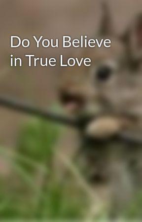 Do You Believe In True Love Introduction Wattpad