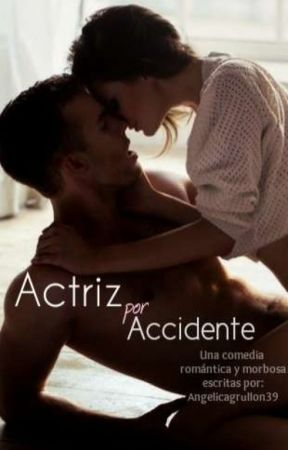 actriz por accidente by angelicagrullon39