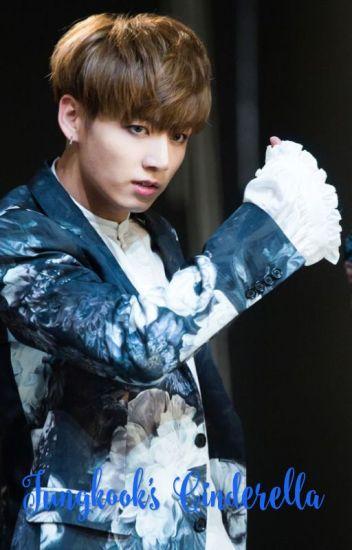Jungkook's Cinderella (a BTS FanFiction) - seohyunssweetpotato - Wattpad