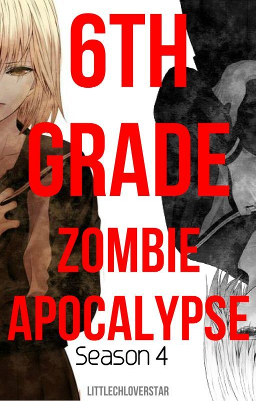 6th Grade: Zombie Apocalypse by LittleChloverStar