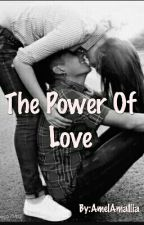 The Power Of Love by AmelAmallia