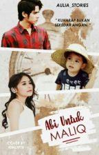 Abi Untuk Maliq by aulia_stories